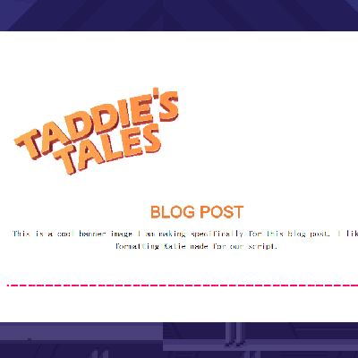 Taddie's Tales : February Update